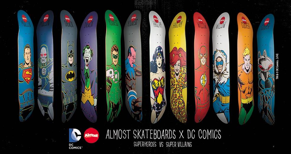Almost Skateboards X DC Comics Super Heroes vs Super Villains