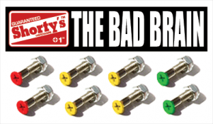 "SHORTY'S 1"" COLOR HARDWARE- BAD BRAIN single"